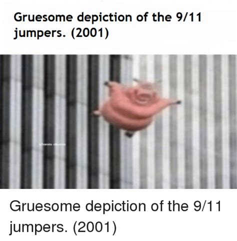 Gruesome Depiction Of The 911 Jumpers 2001 911 Meme On