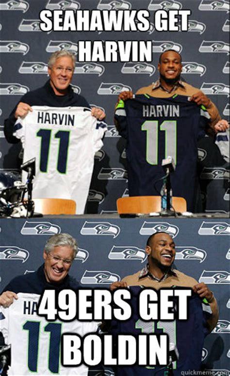 Anti 49ers Meme - seahawks get harvin 49ers get boldin harvinboldin quickmeme