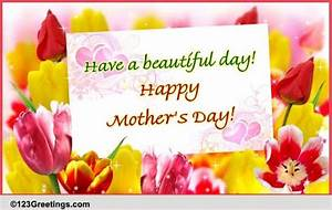 Have A Beautiful Mother's Day! Free Happy Mother's Day ...