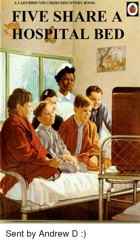 Sharing Bed Meme - a ladybird nhs crisis discovery book five share a hospital bed sent by andrew d meme on sizzle