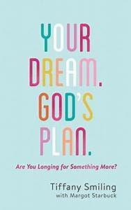 Your Dream. God's Plan.: Are You Longing for Something ...