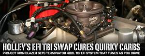 Project Iron Blazer  Holley Terminator Efi Tbi Cures Quirky Carb