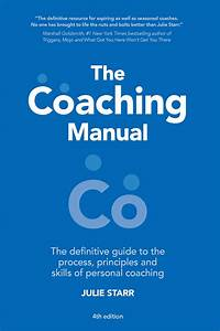 The Coaching Manual  The Definitive Guide To The Process
