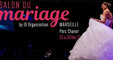 salon du mariage marseille 2017 salon du mariage du 25 11 2017 au 26 11 2017 marseille