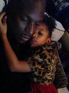 Tyrese & his little girl | Actors/Actresses and Their ...