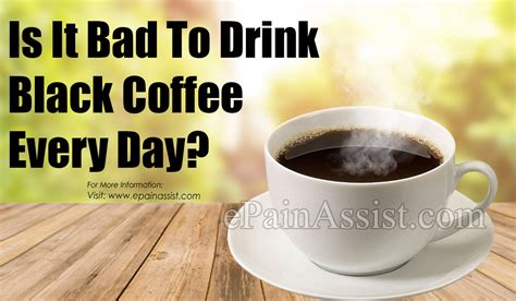 On the other hand, unfiltered coffee —such as turkish coffee, or coffee made with a french press —can increase your ldl (bad) cholesterol levels. Is it Bad to Drink Black Coffee Every Day?