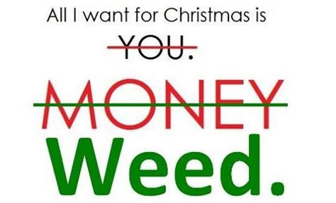 All I Want For Christmas Meme - all i want for christmas weed memes