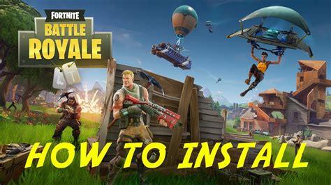 fortnite installer how to install fortnite battle royale tutorial