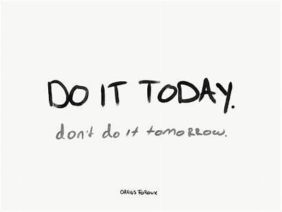 Tomorrow Today Wait Till Procrastination Don Beat