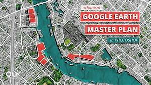 Google Earth Master Plan In Photoshop
