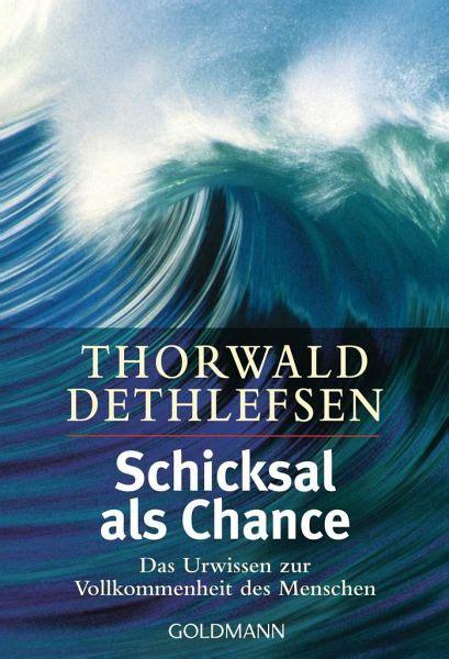 schicksal als chance von thorwald dethlefsen taschenbuch