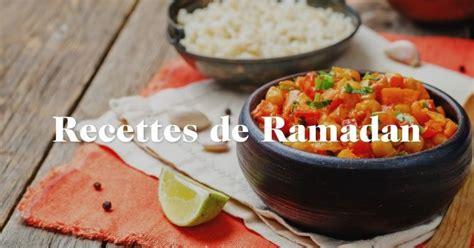 recette cuisine ramadan recettes ramadan repas ramadan 2017 avec cuisineaz