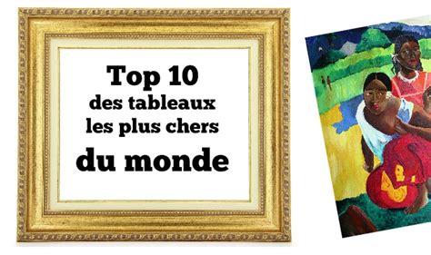 top 10 des cuisines du monde top 15 des tableaux les plus chers du monde en tout cas