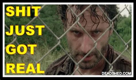Shit Just Got Real Meme - movies and tv the walking dead with comic spoilers part 2 page 21 chiefsplanet