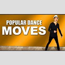 Popular Dance Moves  3 Cool Dance Moves For Guys! Youtube