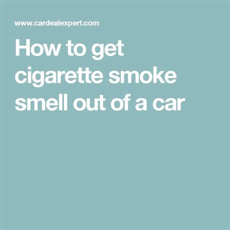 How To Get Cigarette Smell Out Of Upholstery by Best 25 Smoke Smell Ideas On House Of Smoke