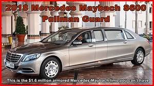 2018 mercedes maybach s600 pullman guard : This is the $1 ...