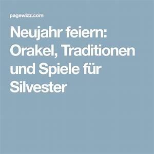 Spiele Für Feiern : neujahr feiern orakel traditionen und spiele f r silvester silvester pinterest ~ Frokenaadalensverden.com Haus und Dekorationen