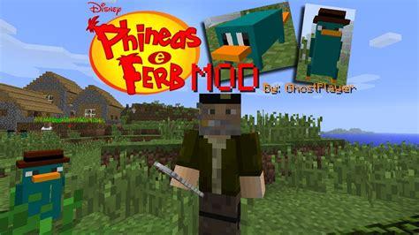 matando  phineas  ferb perry el ornitorrinco mod minecraft mod youtube