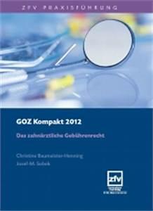 Goz Zahnarzt Abrechnung : goz kompakt 2012 von christine baumeister henning isbn 978 3 941169 38 8 fachbuch ~ Themetempest.com Abrechnung