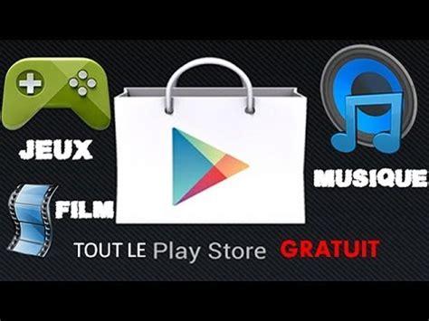 root maj comment avoir tout le play store gratuit jeux musiques