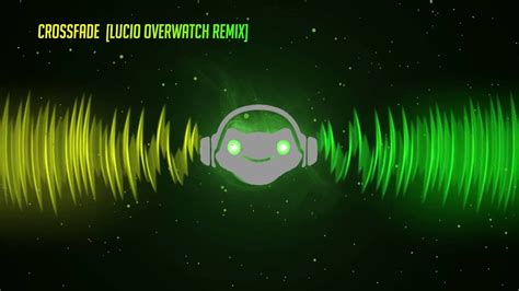 crossfade lucio overwatch remix