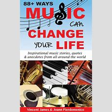 88+ Ways Music Can Change Your Life