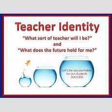 Establishing A Teacher Identity