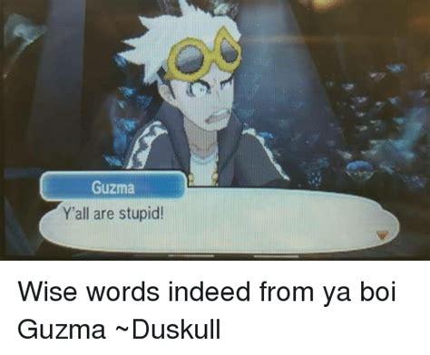 Guzma Memes Of 2017 On Sizzle Yall Are Stupid Duskull Memes Of 2017 On Sizzle Memes