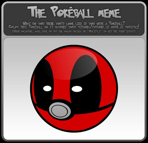 Pokeball Meme - the pokeball meme deadpool by dtjames on deviantart