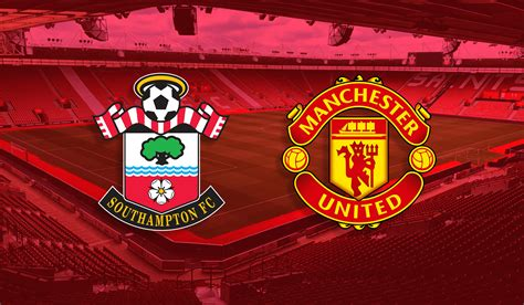 Fan Player Ratings: Southampton vs Manchester United   The ...