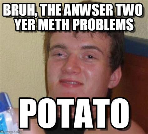 Meth Meme Anti Meth Memes Images Search