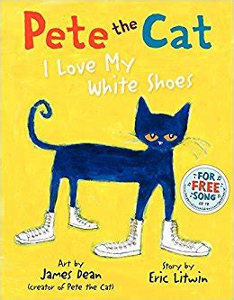 pete the cat songs pete the cat i my white shoes dean eric
