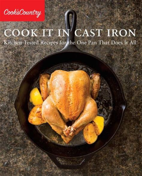 cast iron cooking recipes for cing cook it in cast iron kitchen tested recipes for the one