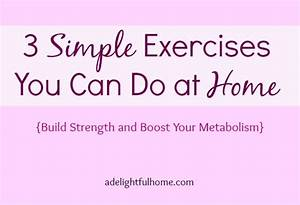 3 Simple Exercises You Can Do at Home A Delightful Home