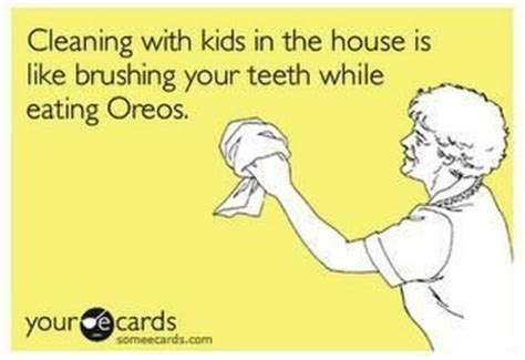 Clean House Meme - 50 funny parenting memes for me tips advice mom me