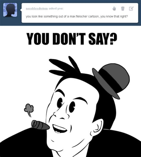 How Do You Say Memes - you don t say meme on tumblr