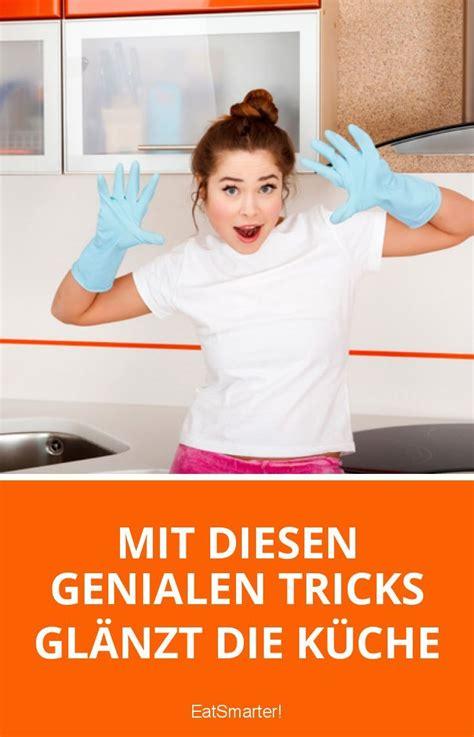 10 Tricks Fuer Eine Saubere Kueche by Die 8 Besten Tipps F 252 R Eine Saubere K 252 Che Putzen