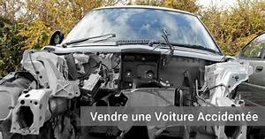 Reprise Voiture Accidentée : vendre une voiture accident e ou hs est ce possible legipermis ~ Gottalentnigeria.com Avis de Voitures