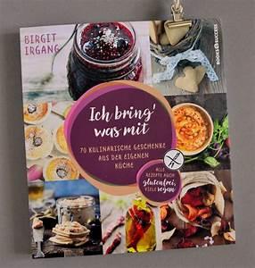 Bring Was Mit : ich bring 39 was mit 70 glutenfreie kulinarische geschenke ~ Eleganceandgraceweddings.com Haus und Dekorationen