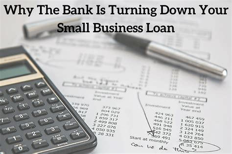 Why The Bank Is Turning Down Your Small Business Loan