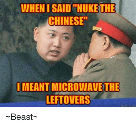Nuked Memes - 25 best memes about when i said nuke the chinese when i said nuke the chinese memes