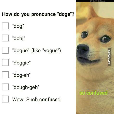 Doge Meme Pronunciation - how do you pronounced quot doge quot 9gag