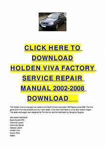 Holden Viva Factory Service Repair Manual 2002-2008 Download By Cycle Soft