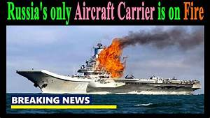 Russia's only Aircraft Carrier is now on Fire - YouTube