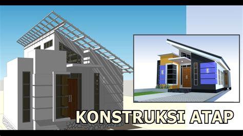 konstruksi atap miring desain rumah minimalis  youtube