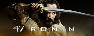 First Trailer For 47 RONIN Starring Keanu Reeves – Cinema Vine