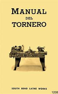South Bend Torno De Metal Manual Del Tornero En Espa U00f1ol