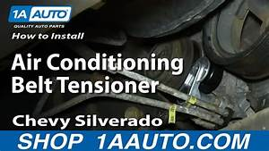 How To Install Replace Air Conditioning Belt Tensioner 2000-06 Chevy Silverado Suburban