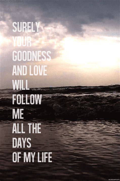 surely  goodness  love  follow    days